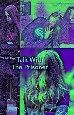 Talk With The Prisoner  by zzzddd2