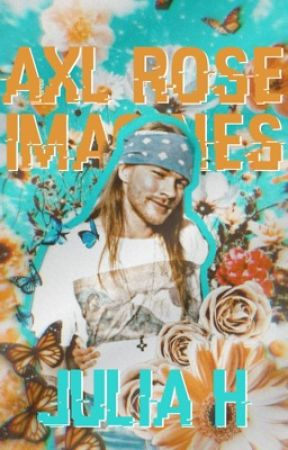 Axl Rose Imagines by julzrulz4ever