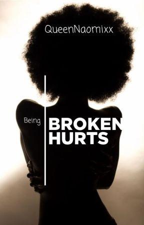 Broken Hurts by QueenNaomixx