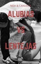 ALUBIAS VS LENTEJAS by chorizoYpanceta