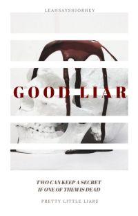 GOOD LIAR • PRETTY LITTLE LIARS cover