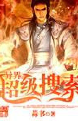 Đọc truyện Dị Giới Siêu Cấp Sưu Tác