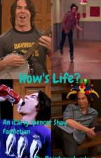 How's Life? [iCarly Spencer Shay X Reader] [COMPLETED] by Rainbowdumbass