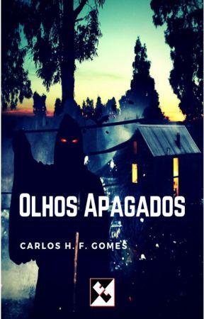 OLHOS APAGADOS by carloshfgomes