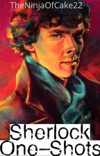 Sherlock One-Shots by TheNinjaOfCake22