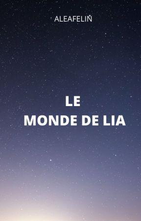 Le Monde de Lia by Aleafelin
