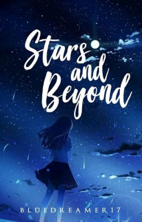 Stars and Beyond (Tan's Series#1) [Completed] by blue_dreamer17