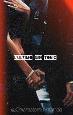 L'ultimo gin tonic by mariaveratardino