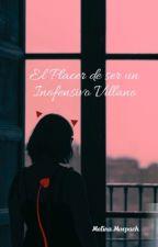El placer de ser un inofensivo Villano by MelinaMorpach