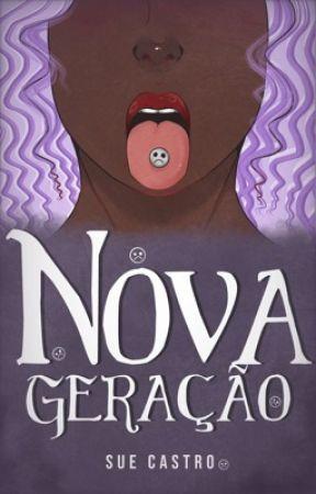 Nova Geração [DEGUSTAÇÃO] by ahcastrosu