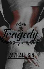 TRAGEDY by azrah_sin