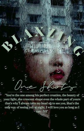 Blaxzing ONE SHOT's by -Blaxzing-