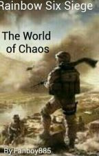 Rainbow Six Siege-The World of Chaos by Fanboy885
