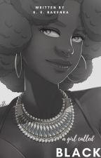 A Girl Called Black by sheabuddha