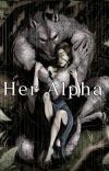 Her Alpha [18+] - (Pending) cover