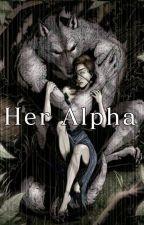 Her Alpha [18+] by anna13410wolf