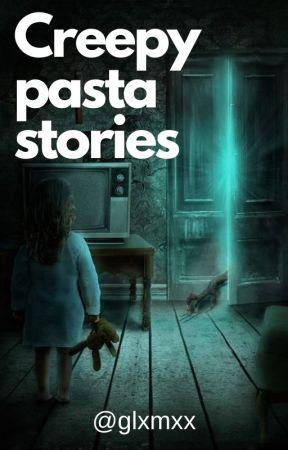 Creepypasta stories by glxmxx