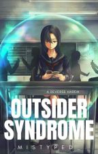 Outsider Syndrome by Mistyped_