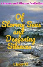 Of Stormy Seas and Deafening Silences by Chloe0Z