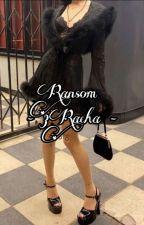 RANSOM - 3RACHA by escapethe_gayships