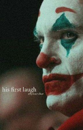 his first laugh    arthur fleck x reader by lyfewrcker