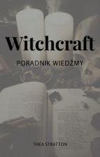 Witchcraft- poradnik wiedźmy by greenwitch27573