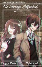 [ON HIATUS] No Strings Attached    Bungou Stray Dogs  by myherotrash_