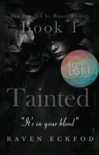 Tainted : Book 1 by Blackbird_273