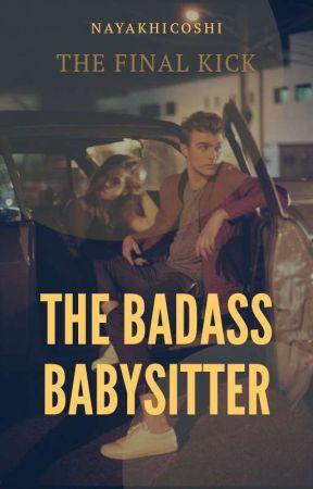The Badass Babysitter [The Final Kick] by Nayakhicoshi