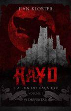 Rayd e a lua do caçador - Volume I - O DESPERTAR, de DanKloster