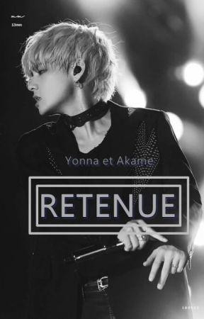 Retenue ||Taehyung x Reader|| by AkameYonna5