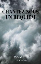 Chantez-nous un Requiem by ParaLazarii