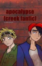 apocalypse (creek fanfic) COMPLETE by fakingitkarma