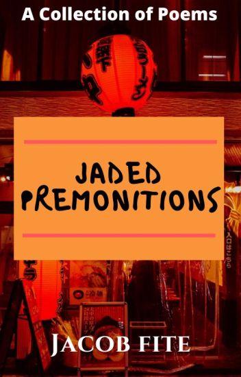 Jaded Premonitions