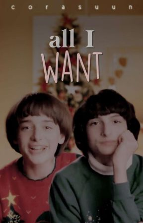 all i want   ✯byler✯ [parte 1: COMPLETA] by corasuun