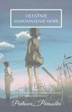 Ostatnie wspomnienie Hope by Pudrowa_Parasolka