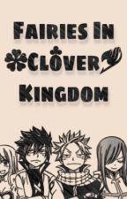 Fairies In Clover Kingdom by KawaiiNess_san