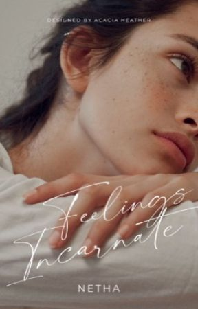 Feelings Incarnate | ✓ by -netha