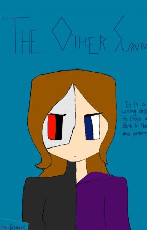 The Other Survivor (Rewritten Version) [SLOW UPDATES] by Fateweaver_