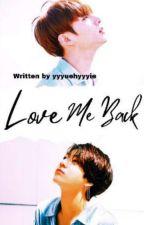 Love me back [BTS JJK FF] by yyyuehyyyie