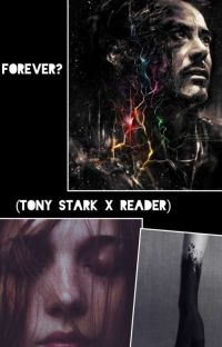 Forever? (Tony x reader) (Sequel to Immortal)  cover
