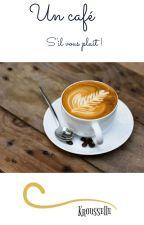 Un café, s'il vous plaît ! by Krousselle