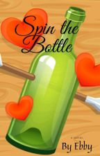 Spin The Bottle by Ebby_writes