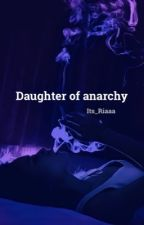 The Daughter of Anarcy από Its_Riaaa