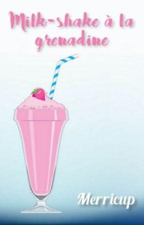Milk-shake à la grenadine   OS Miraculous by MerricupBis