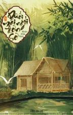 Dưới Mái Ngói Đơn Sơ - Thiên Như Ngọc [Hoàn] by Chanie1812
