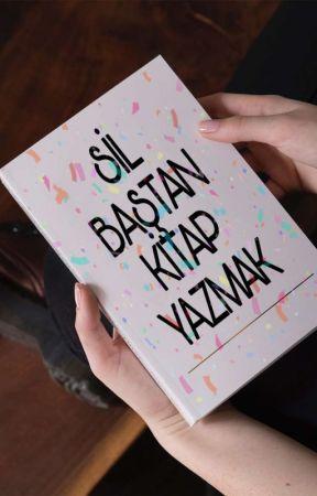 Sil Baştan Kitap Yazmak by linctaym_