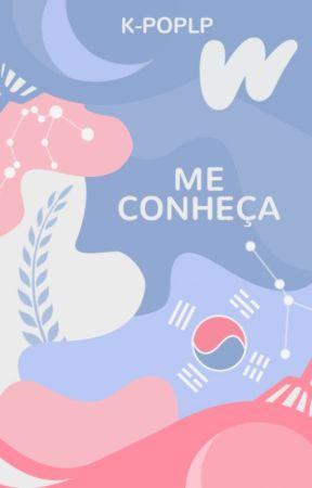 Me Conheça | K-Pop by WattpadKPopLP
