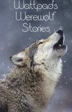 Wattpad's Werewolf Stories by Super_Jane_x