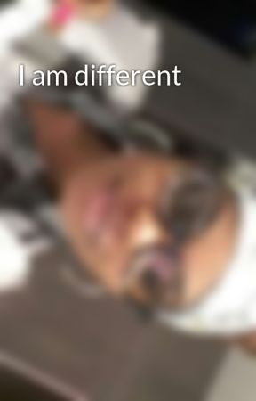 I am different by cindymendy